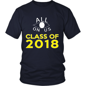 All Eyes On Us - Class of 2018 t shirts - My Class Shop