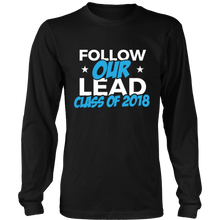 Load image into Gallery viewer, Follow Our Lead - Class of 2018 Long Sleeve Shirts - My Class Shop