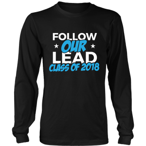 Follow Our Lead - Class of 2018 Long Sleeve Shirts - My Class Shop
