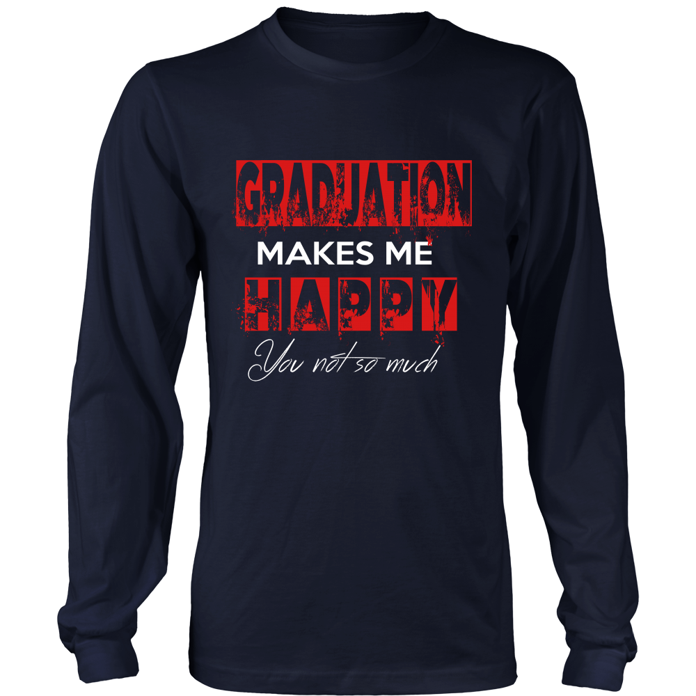 Graduation Makes Me Happy Long Sleeve Shirt - Class of 2018 t shirts - My Class Shop