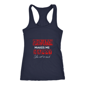 Graduation Makes Me Happy Tank Top - Symptoms of senioritis - My Class Shop