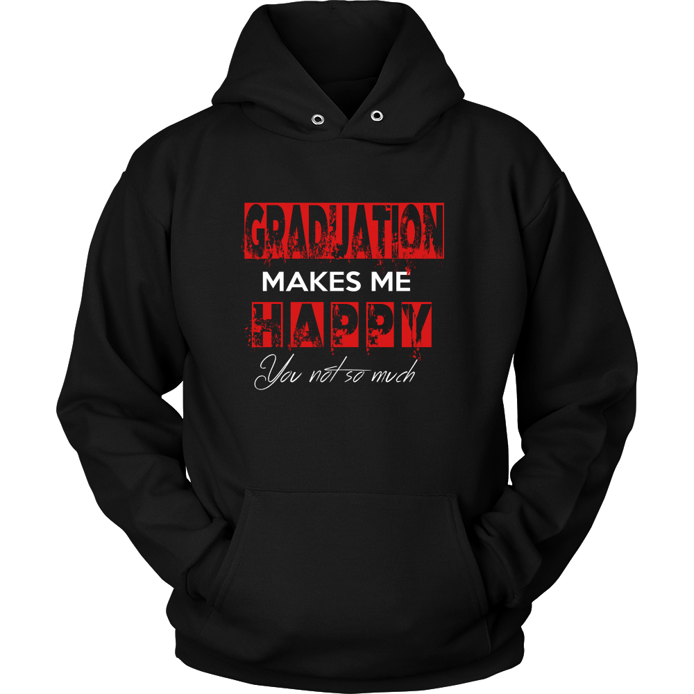 Graduation Makes Me Happy Hoodie - Class of 2018 slogans - My Class Shop