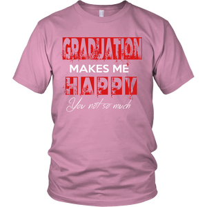 Graduation Makes Me Happy - Seniors t-shirt - My Class Shop