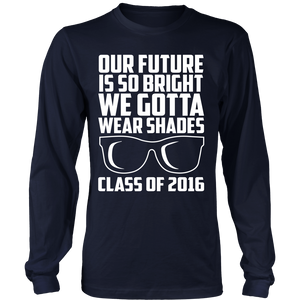 Our Future Is So Bright, We Gotta Wear Shades - My Class Shop