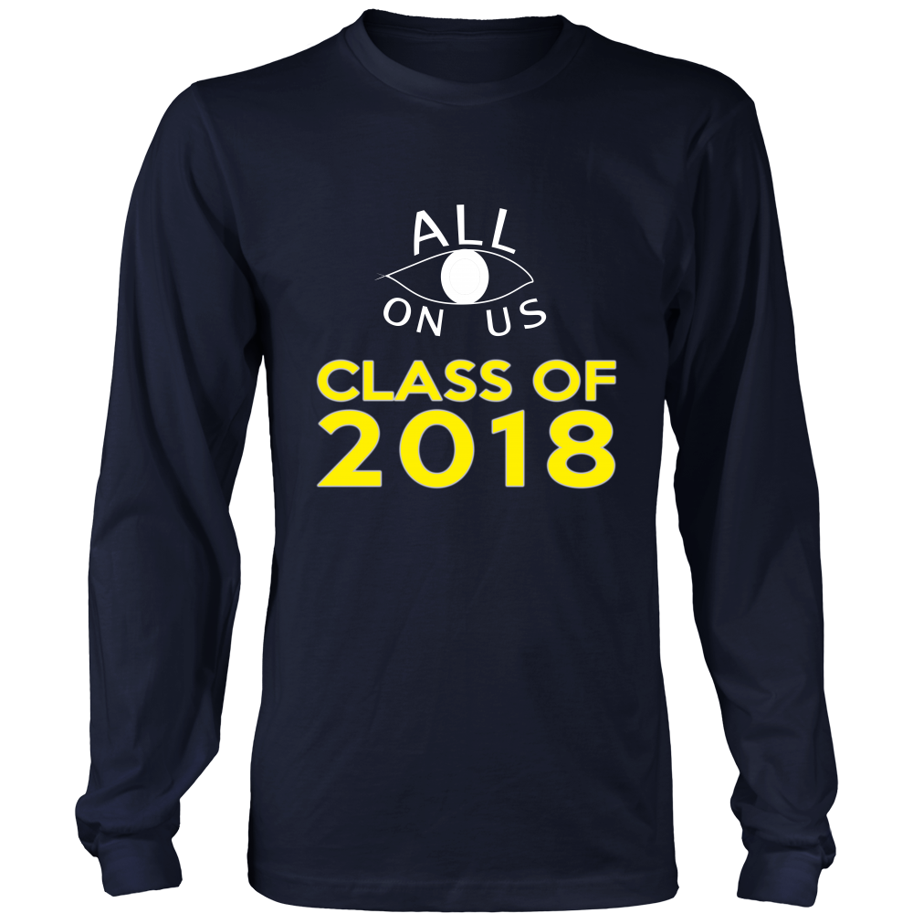 All Eyes On Us - 2018 class shirts - My Class Shop