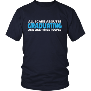 All I care about is Graduating - class of 2018 t shirts - My Class Shop
