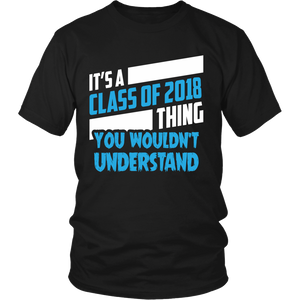It's a Class of 2018 Thing - class of 2018 t shirts - My Class Shop