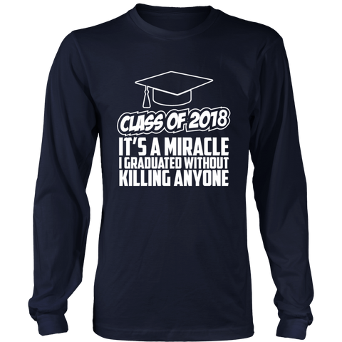 It's a miracle - 2018 class long sleeve shirts - My Class Shop