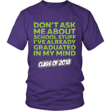 Load image into Gallery viewer, Don't Ask Me - class of 2018 slogans - My Class Shop