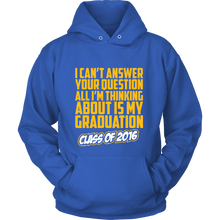 Load image into Gallery viewer, All I'm Thinking About Is My Graduation - Class of 2016 - My Class Shop