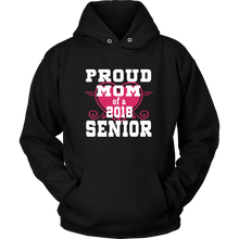 Load image into Gallery viewer, Proud Mom of 2018 Senior Hoodie- Graduation shirts - My Class Shop