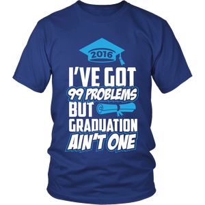 I've Got 99 Problems, But Graduation Ain't One - My Class Shop
