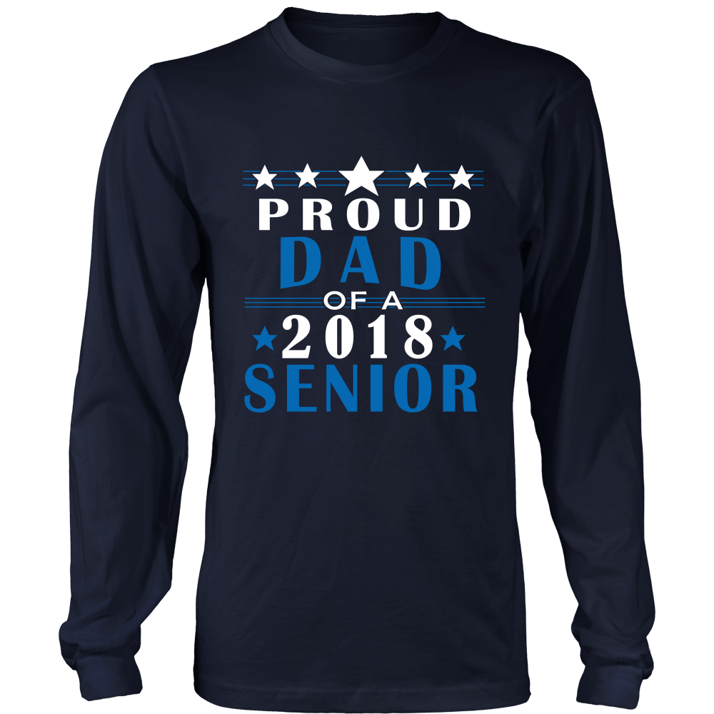 Proud Dad of 2018 Senior Long Sleeve - Senior class t shirts - My Class Shop