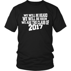 We Will Be Heard, We Will Be Seen - Class of 2017 - My Class Shop