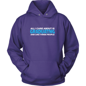 All I care about is Graduating - class of 2018 hoodies - My Class Shop