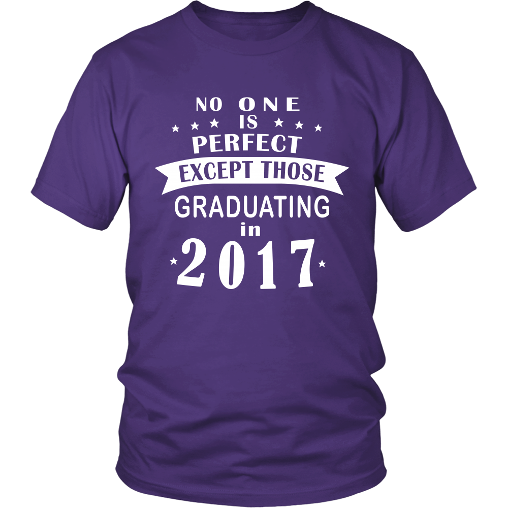 No One Is Perfect-Class of 2017 shirts - My Class Shop