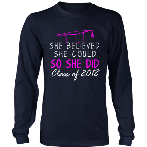 She Believed She Could- Long Sleeve. Senior Class Shirts 2018 - My Class Shop