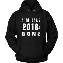Load image into Gallery viewer, I'm Done Hoodie - Graduation motto - My Class Shop