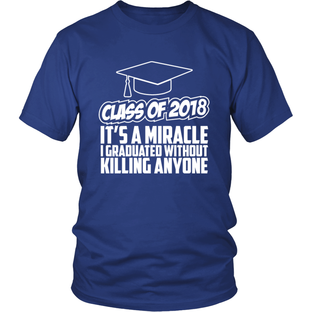 It's a miracle - 2018 class shirts - My Class Shop