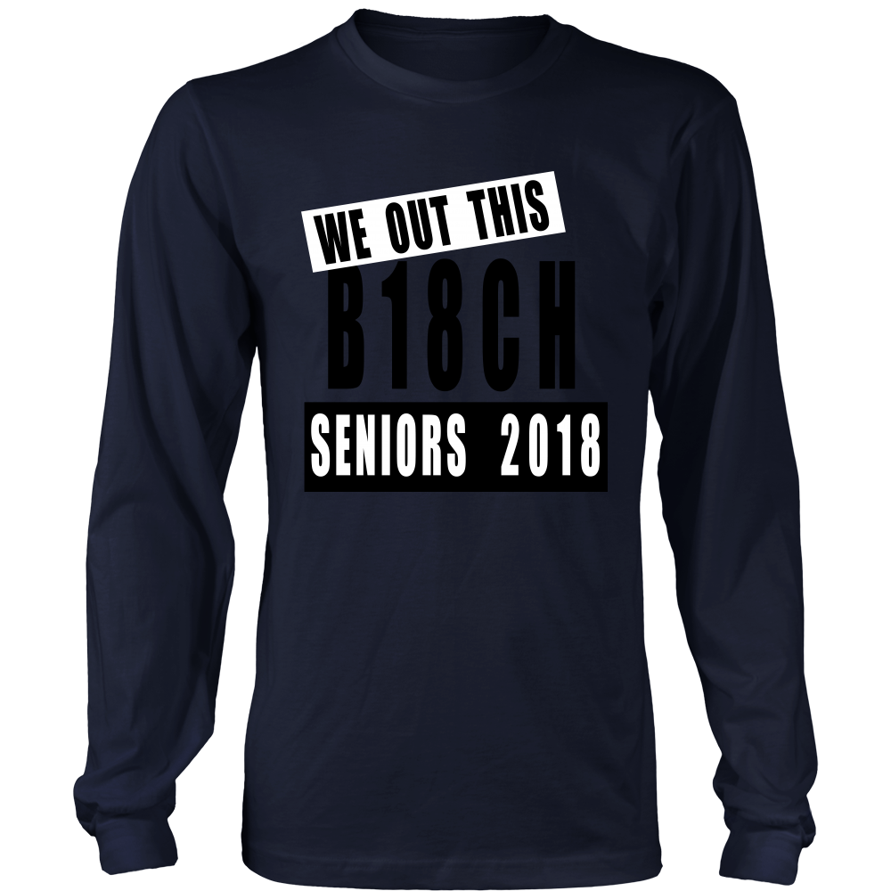 Out of this B18ch-Class of 2018 slogans