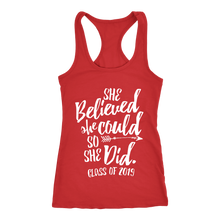 Load image into Gallery viewer, She Believed she could so she did- Class of 2019 tank tops