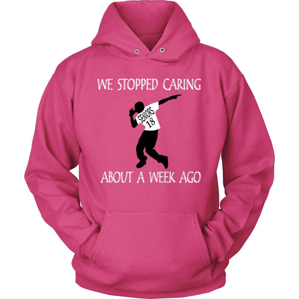 We Stopped Caring- Senior 2018 Hoodie