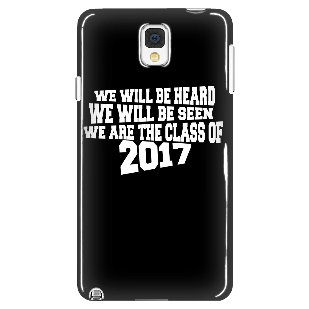 We Will Be Heard, We Will Be Seen, Class of 2017 - Phone Cases - My Class Shop