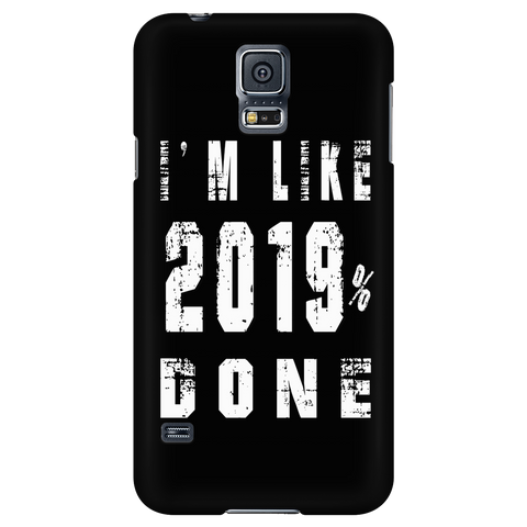 I'm like 2019% Done - Graduation Phone Cases