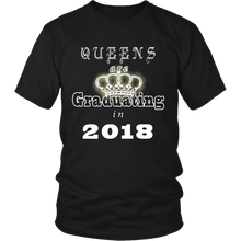 Load image into Gallery viewer, Queens are Graduating in 2018 - 2018 Shirt Design