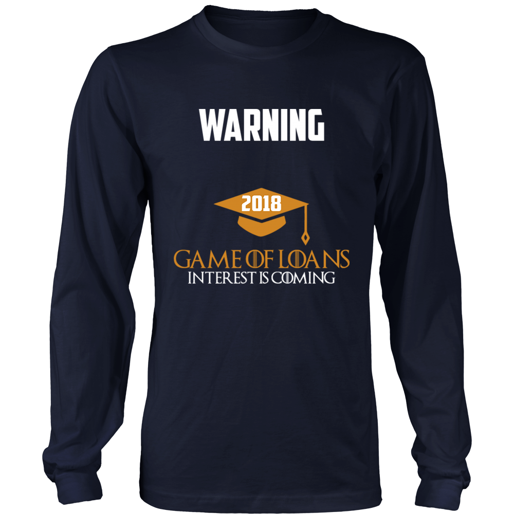 Game of Loans-Class of 2018 long sleeve shirts