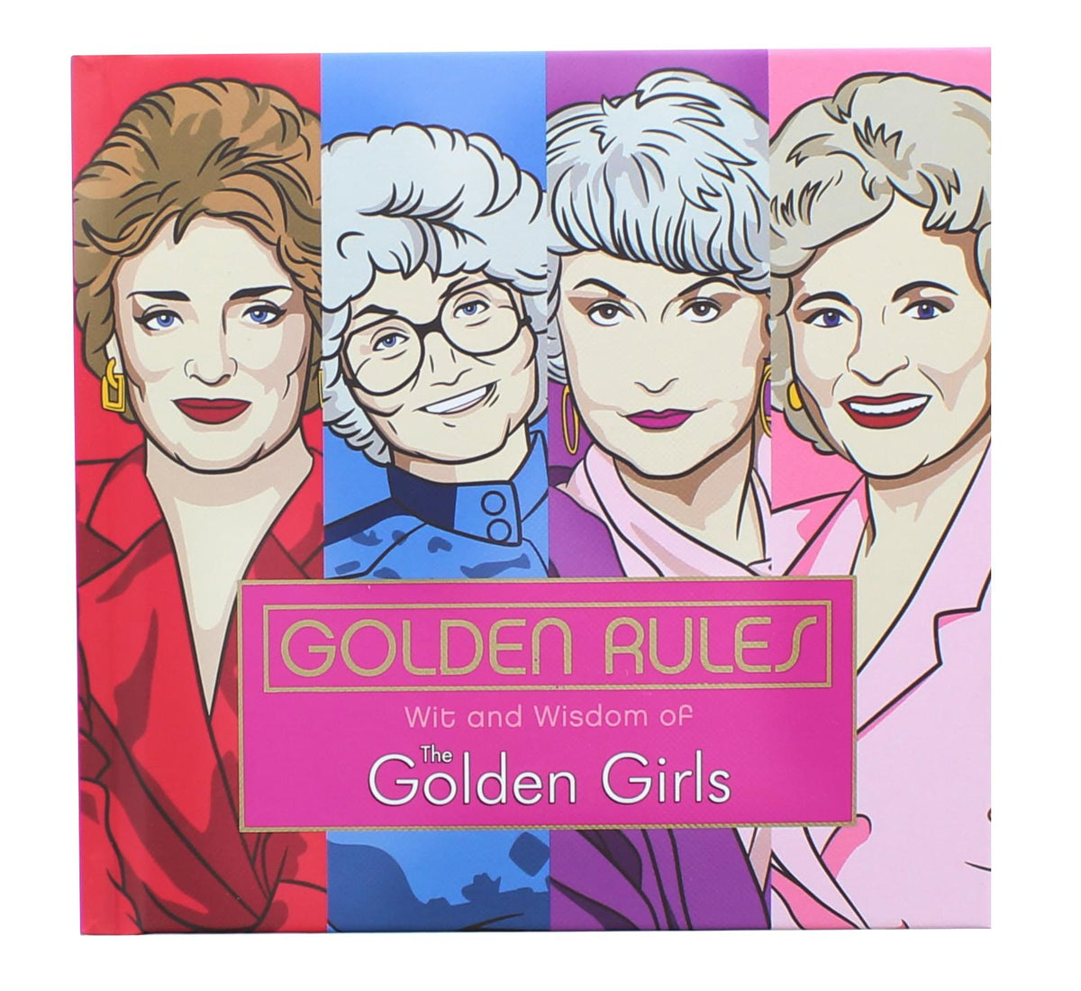 Golden Rules Wit and Wisdom of The Golden Girls Hardcover Book