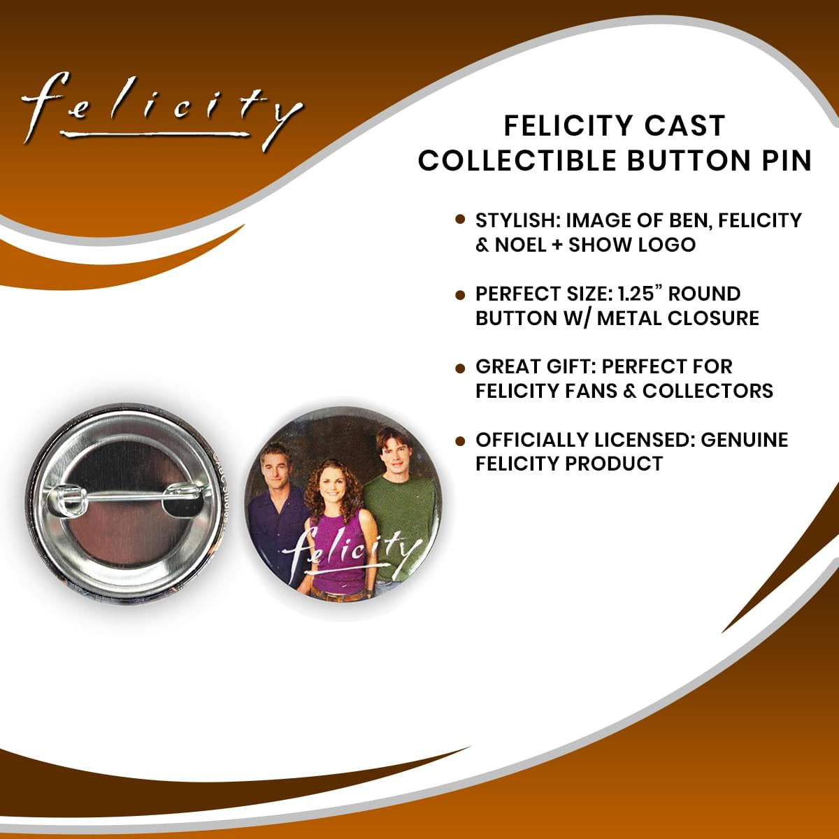 Felicity Cast Collectible Button Pin