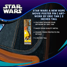 Load image into Gallery viewer, Star Wars A New Hope Movie Poster Pin | Artwork By Eric Tan | 2 Inches Tall
