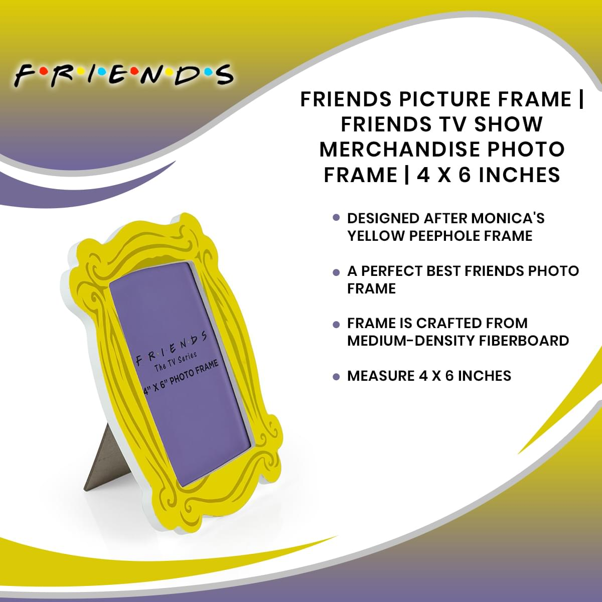Friends Picture Frame | Friends TV Show Merchandise Photo Frame | 4 x 6 Inches
