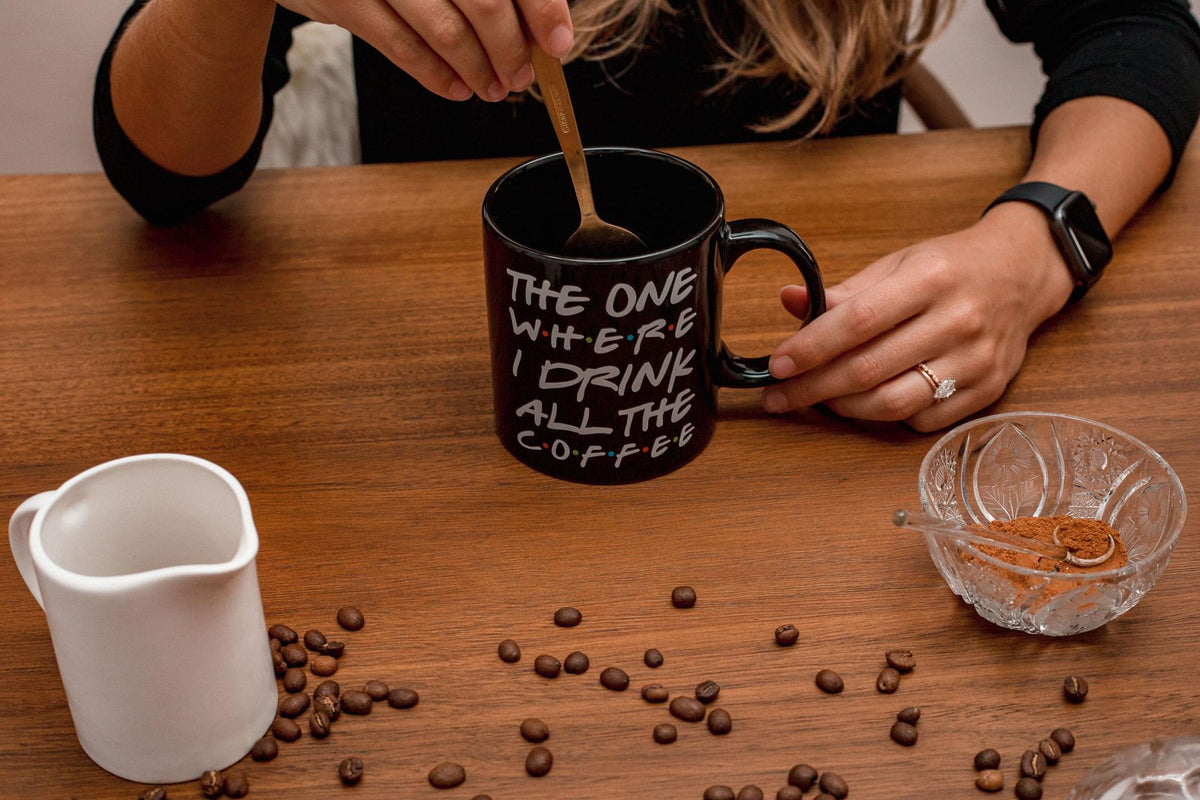 """The One Where I Drink All The Coffee"" Friends Inspired Ceramic Coffee Mug 