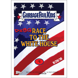 Garbage Pail Kids Disg-Race to the White House Donald Trump Vs Hillary Clinton #1