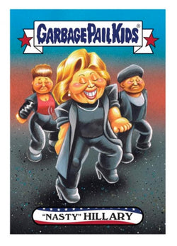 "Garbage Pail Kids Disg-Race To The White House ""Nasty"" Hillary #56"