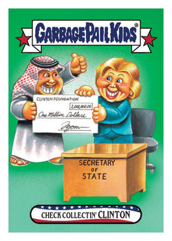 Garbage Pail Kids Disg-Race To White House Check Collectin' Clinton #60