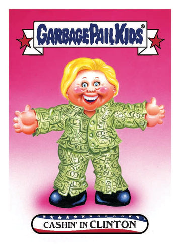 Garbage Pail Kids Disg-Race To The White House Cashin' In Clinton #62