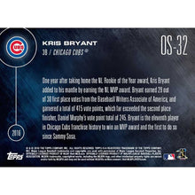 Load image into Gallery viewer, Topps Now 2016 NL MVP Chicago Cubs Kris Bryant Card #OS-32