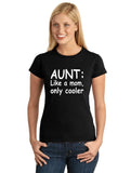 AUNT Like A Mom Only Cooler Graphic Transfer Design Shirt