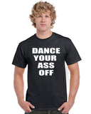 Dance Your Ass Off Graphic Transfer Design Shirt