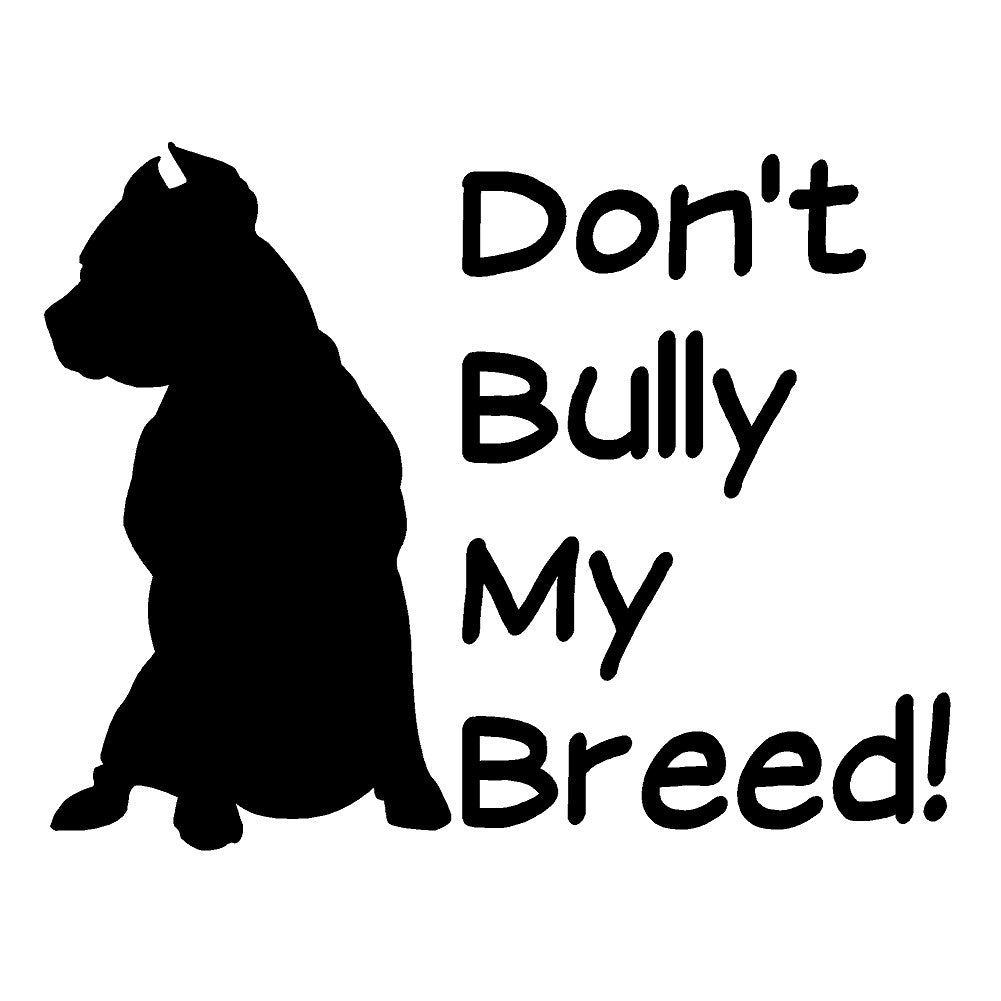 Don't Bully My Breed V2 Single Color Transfer Type Decal