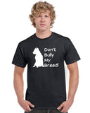 Don't Bully My Breed V2 Graphic Transfer Design Shirt