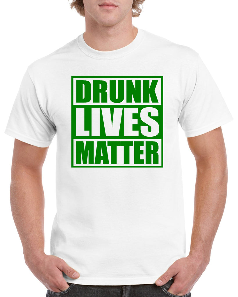 Drunk Lives Matter Funny Graphic Transfer Design Shirt