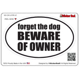 FORGET THE DOG V1 Oval Full Color Printed Vinyl Decal Window Sticker