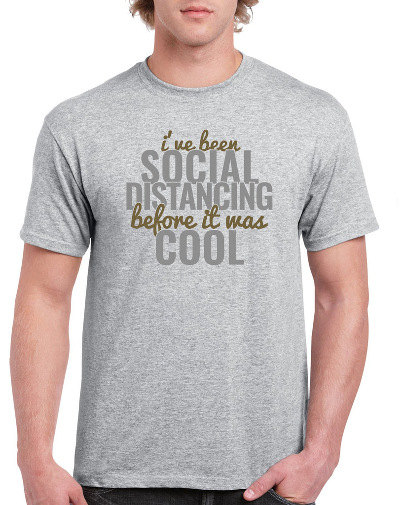 I've Been Social Distancing Before It Was Cool Funny Graphic Design Shirt