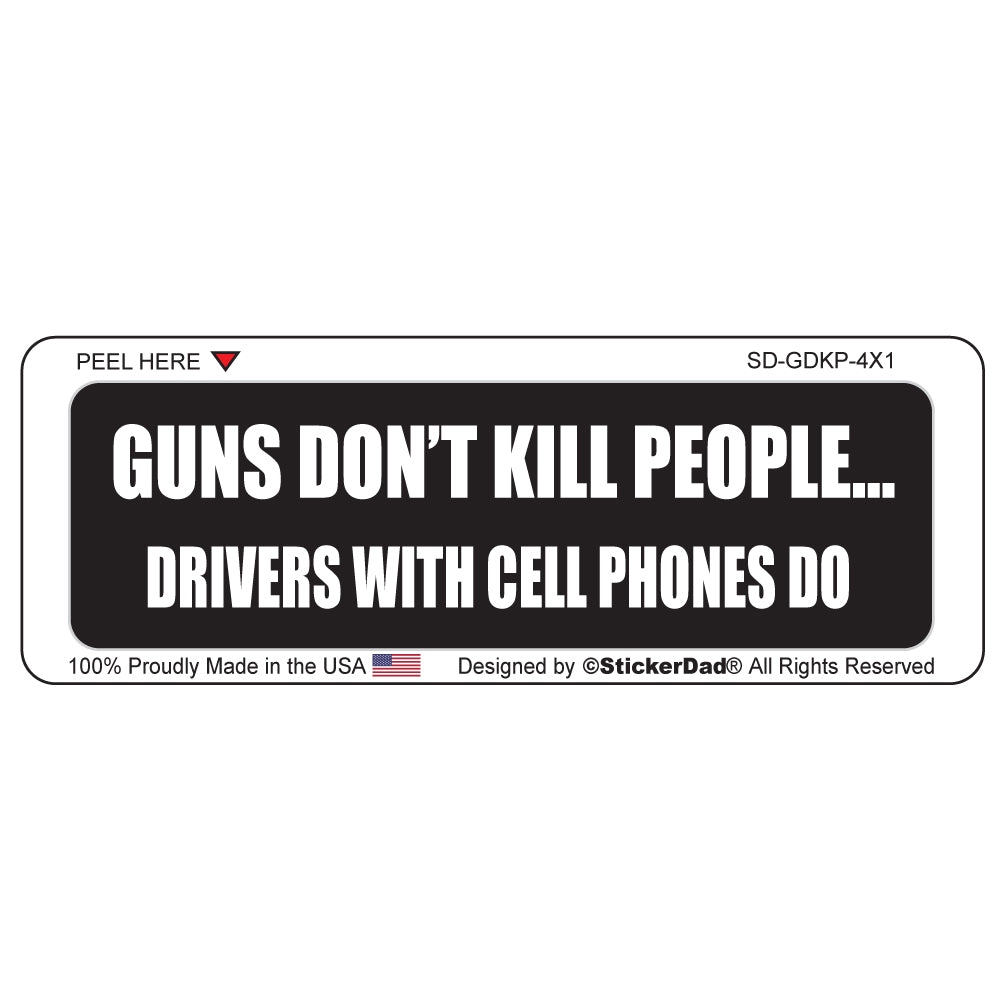 "Guns Don't Kill People Drivers with Cell Phones Do 1"" x 4"" Hard Hat-Helmet Full Color Printed Decal"