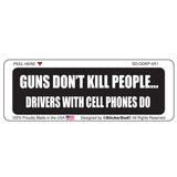 Guns Don't Kill People Drivers with Cell Phones Do 1