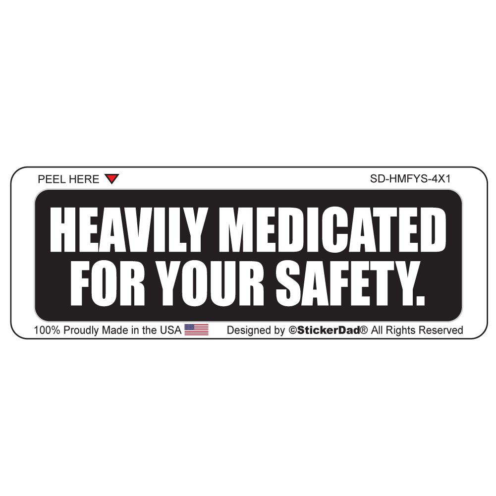"Heavily Medicated for Your Safety 1"" x 4"" Hard Hat-Helmet Full Color Printed Decal"